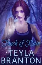 Touch of Rain - A Paranormal Suspense Novel ebook by Teyla Branton