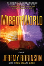 MirrorWorld - A Thriller ebook by Jeremy Robinson