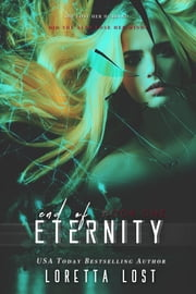 End of Eternity ebook by Loretta Lost