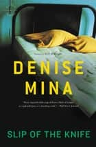 Slip of the Knife ebook by Denise Mina