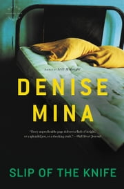 Slip of the Knife - A Novel ebook by Denise Mina