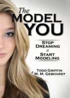 The Model You ebook by Todd Griffin