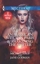 An American Witch in Paris & Awakening the Shifter - An American Witch in Paris\Awakening the Shifter ebook by Michele Hauf, Jane Godman
