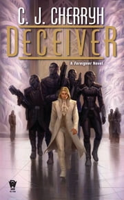 Deceiver - Book Eleven of Foreigner ebook by C. J. Cherryh