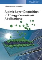 Atomic Layer Deposition in Energy Conversion Applications ebook by Julien Bachmann