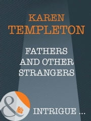 Fathers and Other Strangers (Mills & Boon Intrigue) (The Men of Mayes County, Book 2) ebook by Karen Templeton