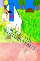 Boots The White Buffalo ebook by Cheyene M. Lopez