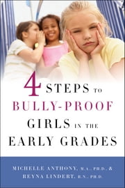 4 Steps to Bully-Proof Girls in the Early Grades ebook by Michelle Anthony,Reyna Lindert