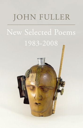 New Selected Poems - 1983-2008 ebook by John Fuller