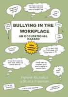 Bullying in the Workplace ebook by Helene Richards