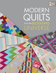 Modern Quilts from the Blogging Universe ebook by That Patchwork Place