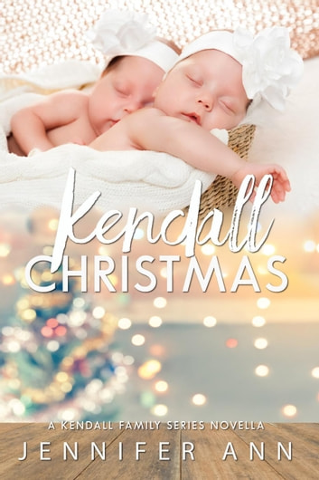 Kendall Christmas - Kendall Family, #4.5 ebook by Jennifer Ann
