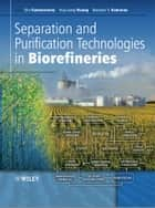 Separation and Purification Technologies in Biorefineries ebook by Shri Ramaswamy,Hua-Jiang Huang,Bandaru V. Ramarao