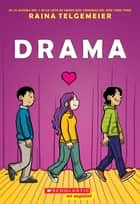 Drama ebook by Raina Telgemeier, Raina Telgemeier