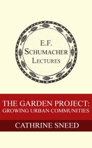 The Garden Project: Growing Urban Communities ebook by Cathrine Sneed, Hildegarde Hannum