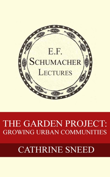 The Garden Project: Growing Urban Communities ebook by Cathrine Sneed,Hildegarde Hannum
