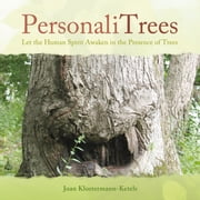 PersonaliTrees - Let the Human Spirit Awaken in the Presence of Trees ebook by Joan Klostermann-Ketels