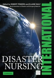 International Disaster Nursing ebook by Robert Powers,Elaine Daily