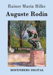 Auguste Rodin ebook by Rainer Maria Rilke