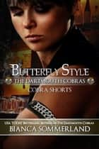 Butterfly Style - The Dartmouth Cobras ~ An Off Ice Novella ebook by Bianca Sommerland