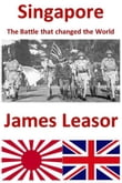 Singapore - The Battle that Changed the World