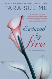 Seduced By Fire ebook by Tara Sue Me