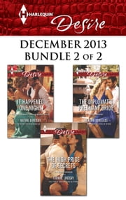 Harlequin Desire December 2013 - Bundle 2 of 2 - It Happened One Night\The High Price of Secrets\The Diplomat's Pregnant Bride ebook by Kathie DeNosky, Yvonne Lindsay, Merline Lovelace
