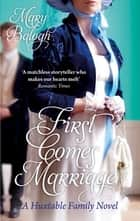 First Comes Marriage - Number 1 in series ebook by Mary Balogh