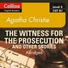 Witness for the Prosecution and other stories: B1 (Collins Agatha Christie ELT Readers) audiobook by