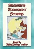 SANDMAN'S GOODNIGHT STORIES - 28 illustrated children's bedtime stories - 28 Bedtime Stories for Children ebook by Anon E. Mouse, Compiled and retold by Abbie Phillips Walker