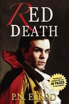 Red Death - Being the First Book in the Adventures of Jonathan Barrett, Gentleman Vampire ebook by P. N. Elrod
