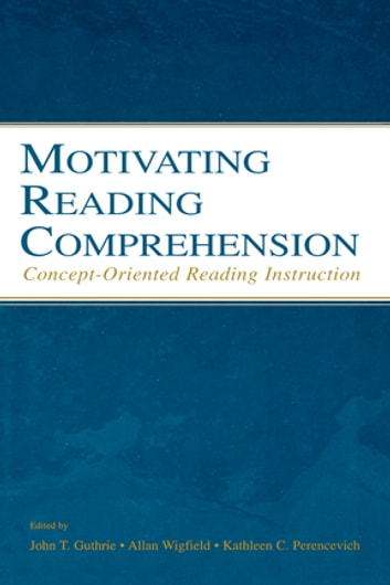 Motivating Reading Comprehension - Concept-Oriented Reading Instruction ebook by Allan Wigfield