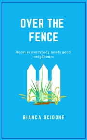 Over the Fence ebook by Bianca Scidone