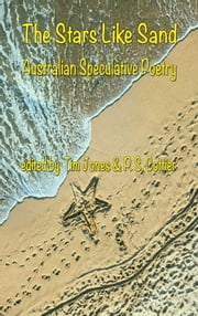 The Stars Like Sand: Australian Speculative Poetry ebook by Jones, Tim