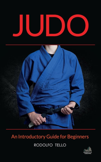 Judo - An Introductory Guide for Beginners 電子書 by Rodolfo Tello