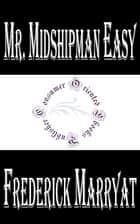 Mr. Midshipman Easy ebook by Frederick Marryat