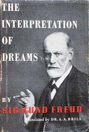 The Interpretation of Dreams ebook by Sigmund Freud