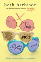 Thin, Rich, Pretty - A Novel ebook by Beth Harbison