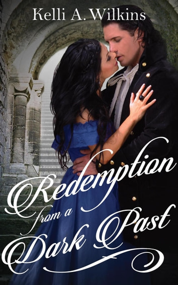 Redemption from a Dark Past ebook by Kelli A. Wilkins