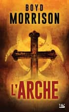 L'Arche ebook by Vincent Basset, Boyd Morrison