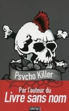 Psycho Killer eBook by Cindy COLIN-KAPEN, ANONYME (BOURBON KID)