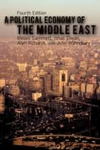 A Political Economy of the Middle East ebook by Melani Cammett, Ishac Diwan, Alan Richards,...