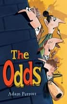 The Odds ebook by Adam Perrott, Tom McLaughlin Tom McLaughlin