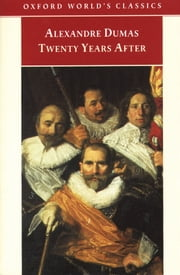 Twenty Years After ebook by Alexandre Dumas, (père),David Coward