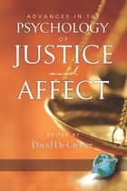 Advances in the Psychology of Justice and Affect ebook by David DeCremer