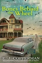Bones Behind the Wheel - A Haunted Guesthouse Mystery ebook by E. J. Copperman