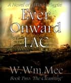1 AC Ever Onward Book Two ebook by W.Wm. Mee