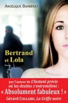 Bertrand et Lola eBook by Angélique Barbérat