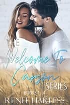 The Welcome to Carson Series - A Small Town Romance Boxset, Books 1 - 4 ebook by