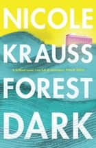 Forest Dark ebook by Nicole Krauss
